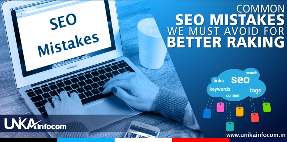 Common SEO Mistakes We Must Avoid for Better Raking