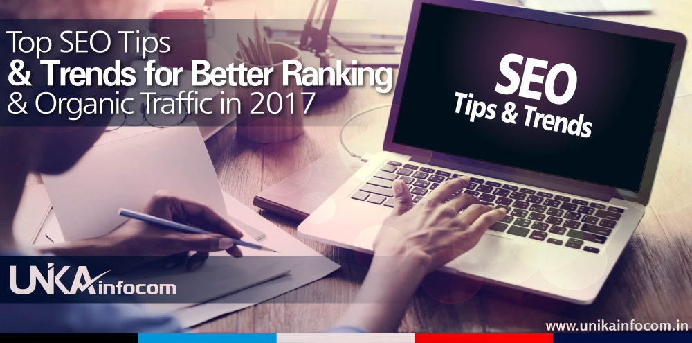 Top SEO Tips & Trends for Better Ranking & Organic Traffic in 2017