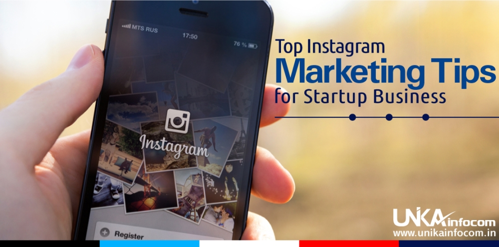 Top Instagram Marketing Tips for Startup Business