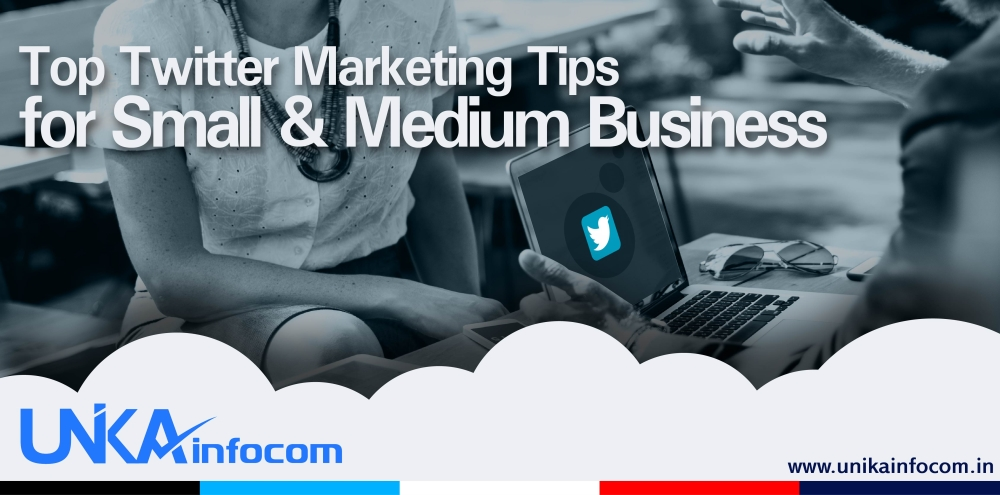 Top Twitter Marketing Tips for Small & Medium Business