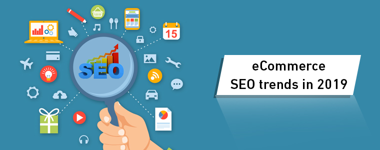 TOP Ecommerce SEO Trends 2019