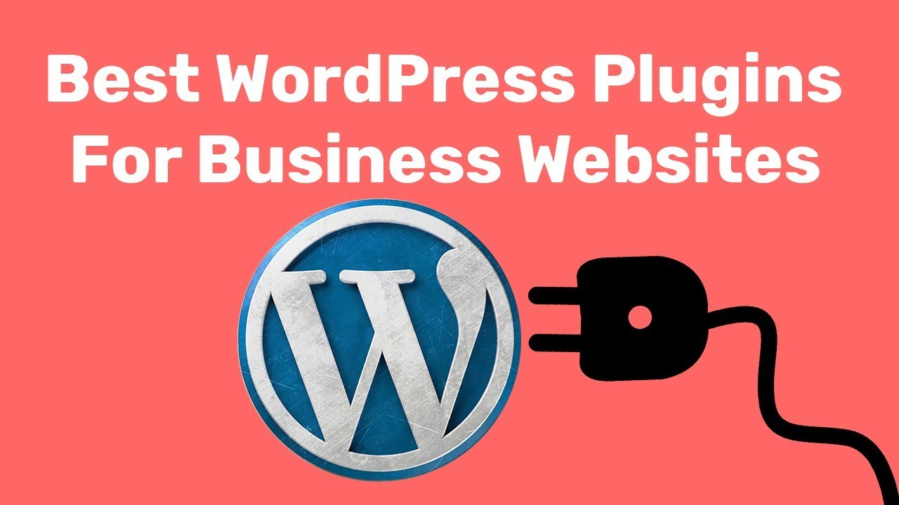 Top WordPress Plugins You Must Have for Your Business 2019