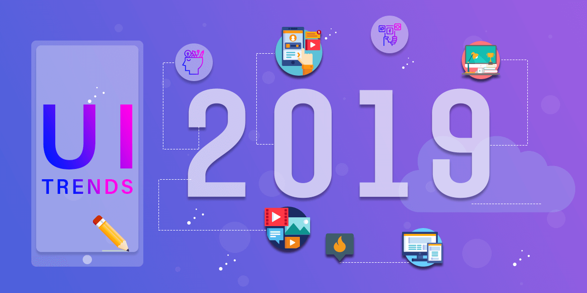 Best Ui Design Trends For Mobile App 2019 Trending Features For Mobile App 2019